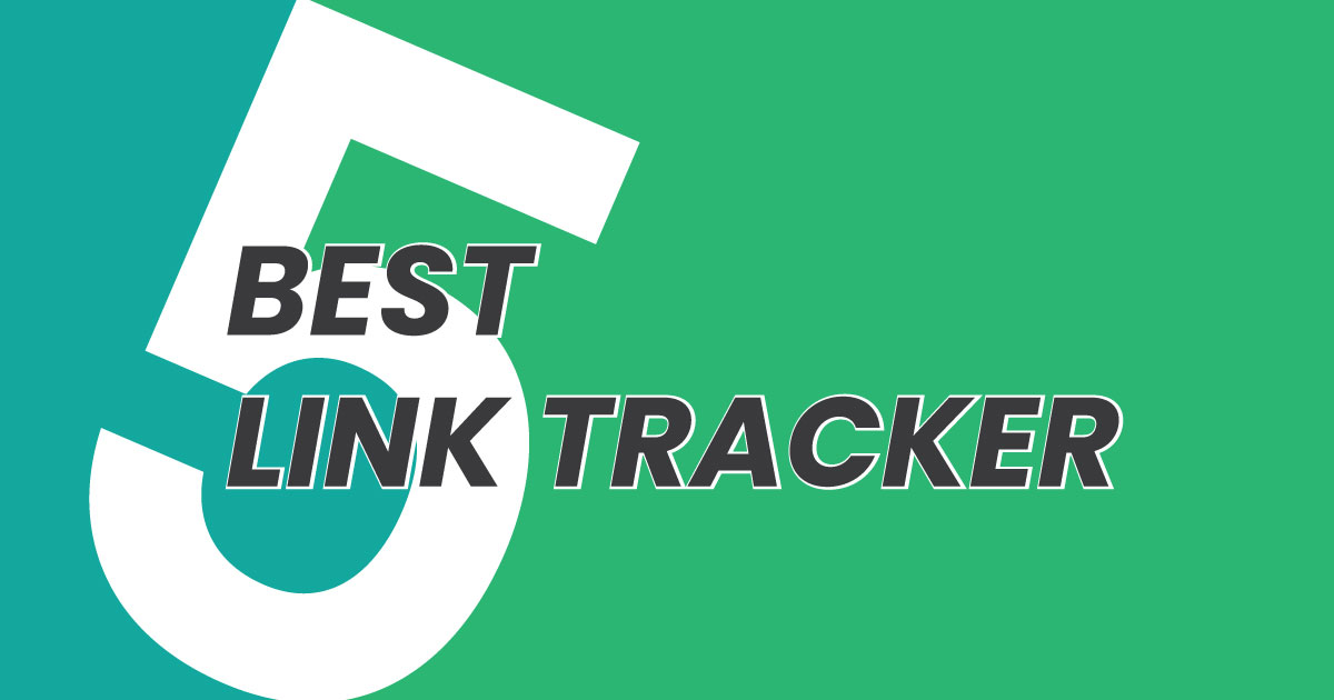 Read more about the article 5 Best link tracker software